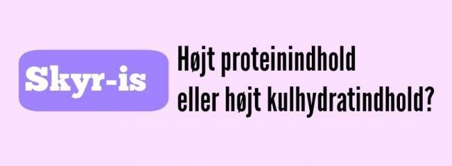 Skyr -is! Højt proteinindhold eller højt kulhydratindhold?
