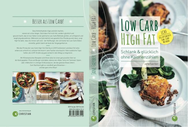 LOW CARB HIGH FAT - schlank und glücklich ohne kaloriezählen