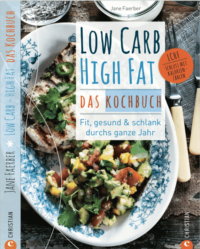 Low carb high fat - Das Kochbuch - Jane Faerber