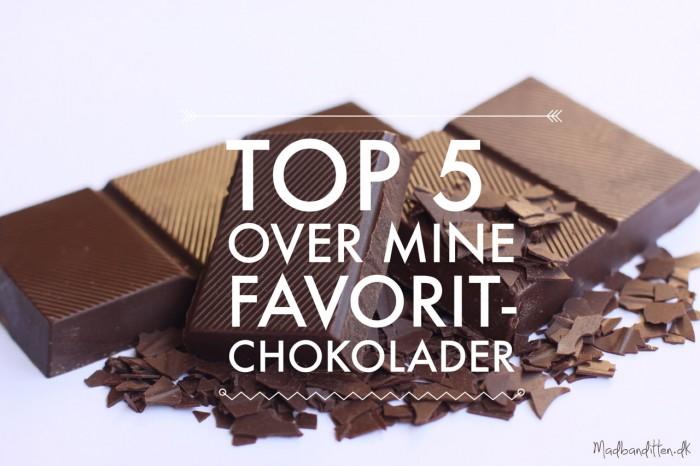 Top 5 favoritchokolader