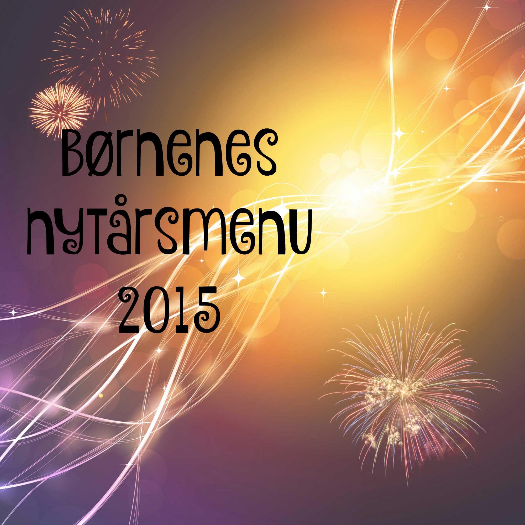 Børnenes nytårsmenu 2015