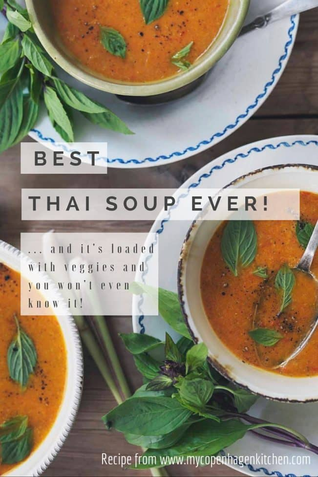 Best Thai Soup ever! And it's loaded with veggies and you won't even know it! - Recipe from MyCopenhagenKitchen.com