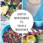 10 x hurtig og sund morgenmad til travle morgener! Glutenfrie og LCHF --> Madbanditten.dk