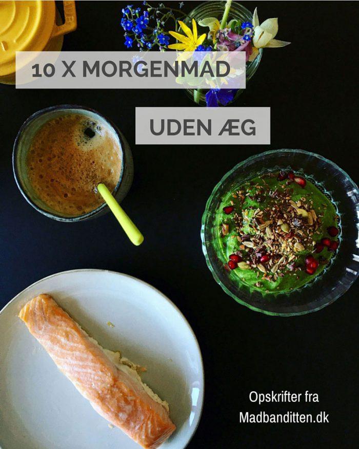 10 x morgenmad uden æg - lækre opskrifter og inspiration fra Madbanditten.dk