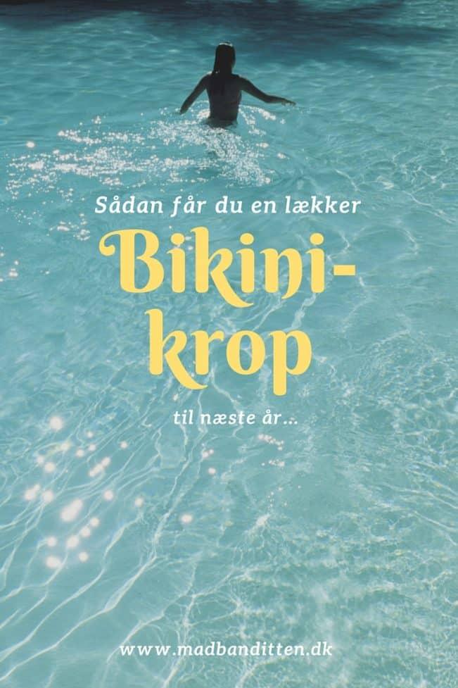 Sådan får du en lækker bikinikrop... (til næste år!) --> Madbanditten.dk