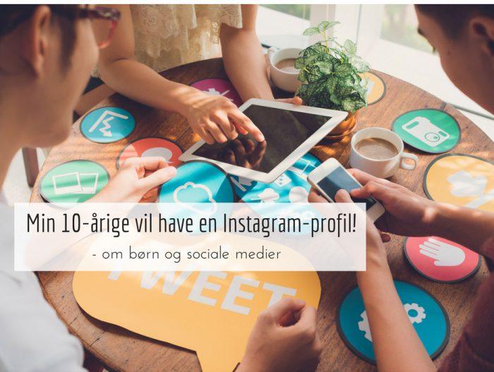 Min 10-årige vil på Instagram – om børn på sociale medier