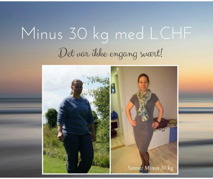 """LCHF vægttab - succeshistorie: Sannes flotte vægttab - minus 30 kg med LCHF - """"det var ikke engang svært"""""""