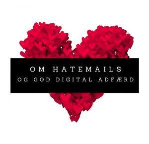 Om hatemails og om at opføre sig ordentligt på internettet