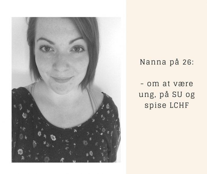 Nanna: Om at være ung, på SU og spise LCHF