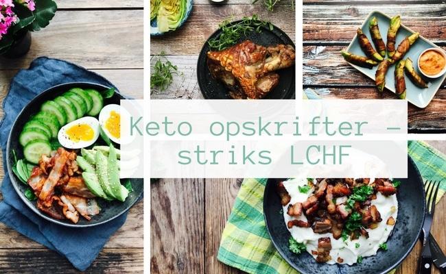 Keto opskrifter - stort udvalg af lækre striks LCHF opskrifter til dig, der gerne vil i ketose