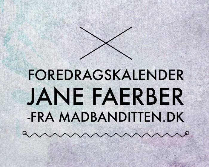 Kom til foredrag med Jane Faerber. Se foredragskalenderen her: Madbanditten.dk