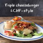 Triple Cheeseburger -LCHF