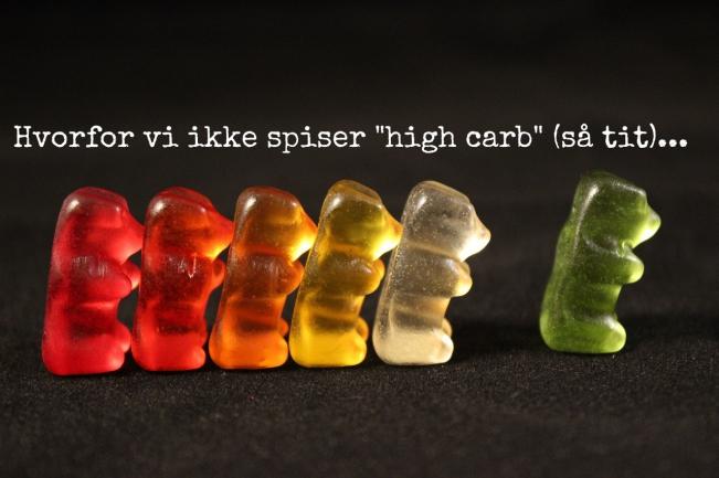 Hvorfor vi ikke spiser high carb - så tit...