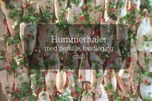 Lækker gæstemad: Hummerhaler med hvidløg, persille og chili -- Madbanditten.dk