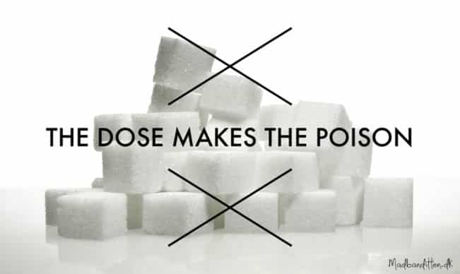 The dose makes the poison --> Madbanditten.dk