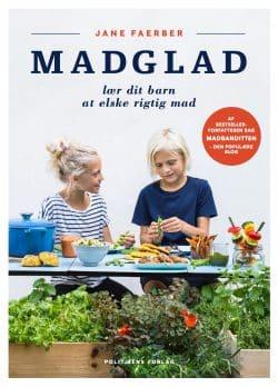 MADGLAD - lær dit barn at elske rigtig mad! - Af Jane Faerber