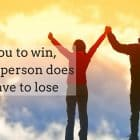 For you to win, another person does not have to lose