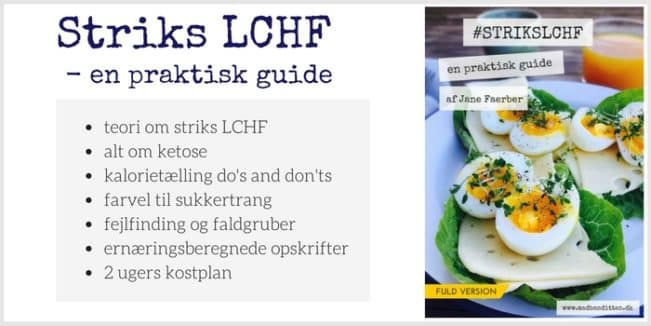Keto kostplan - Vægttab med LCHF - få hjælp her: Striks LCHF - en praktisk guide