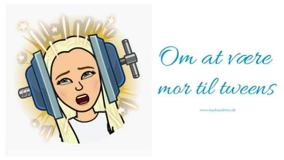 Om at være mor til tweens --> madbanditten.dk