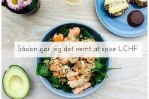 Sådan gør jeg det nemt at spise LCHF. Om nem hverdagsmad og enkle hverdagsvaner.