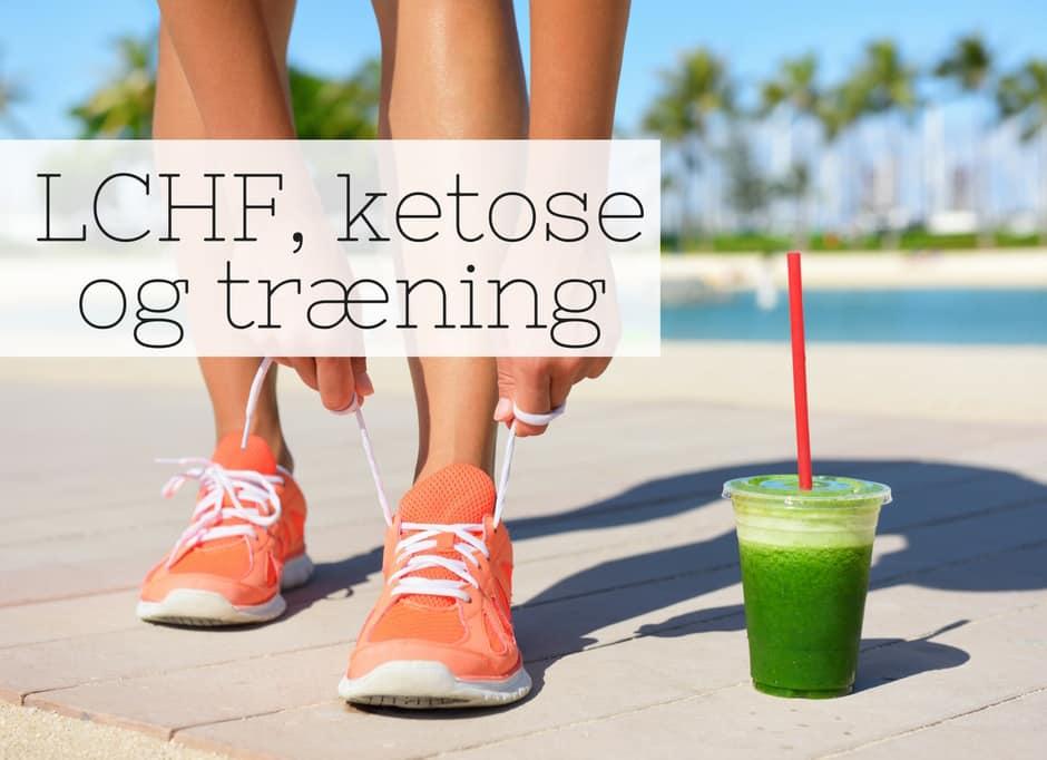 LCHF, ketose og træning