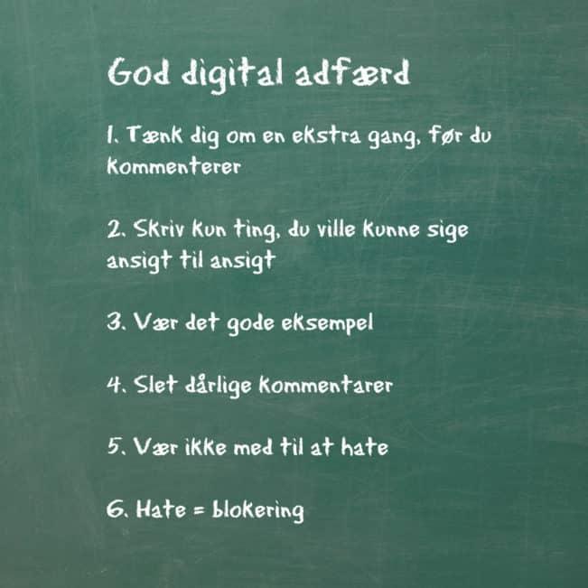 Regler for god digital adfærd. Nedskrevet af 4. klasserne men sandelig også gyldig for voksne. Læs mere om hatemail og vrede kommentarer her: