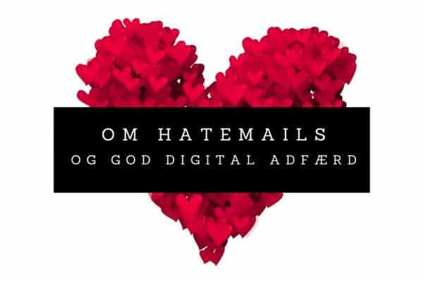 Om hatemails og om god digital adfærd. Gpde regler for hvordan man opfører sig på internettet!