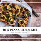 10 x pizza uden mel - mine bedste glutenfrie, melfrie og low carb pizzaopskrifter.