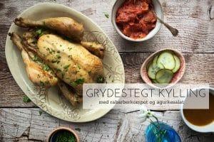 Grydestegt kylling med rabarberkompot og agurkesalat - lækreste opskrift på mormormad