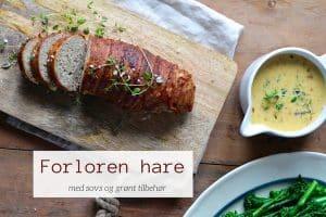 Forloren hare - lækker glutenfri opskrift uden hvedemel på den klassiske danske ret