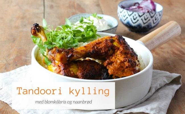 Tandoori kylling - bedste opskrift på den lækre og stærke yoghurtmarinerede indiske kylling