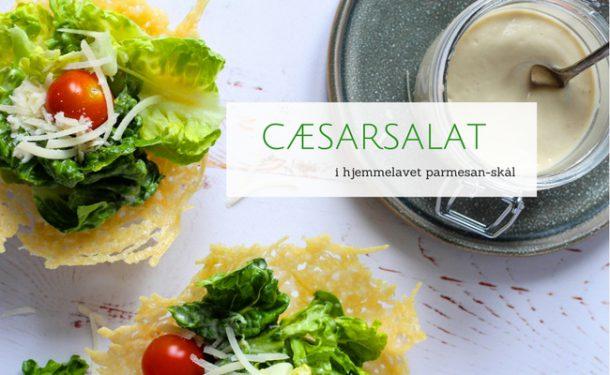Cæsarsalat i parmesanskåle - opskrift på hjemmelavet cæsarsalat med den lækreste dressing