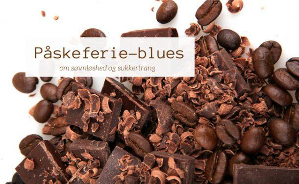 Påskeferie-blues - om søvnløshed og sukkertrang