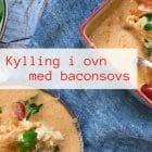 Kylling i ovn med baconsovs - en rigtig LCHF hverdagsfavorit. Opskrift her: