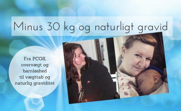 Minus 30 kg med LCHF førte til naturlig graviditet - læs Pennies historie om PCOS, barnløshed, fertilitetsbehandling og om at tabe sig med LCHF og blive naturligt gravid