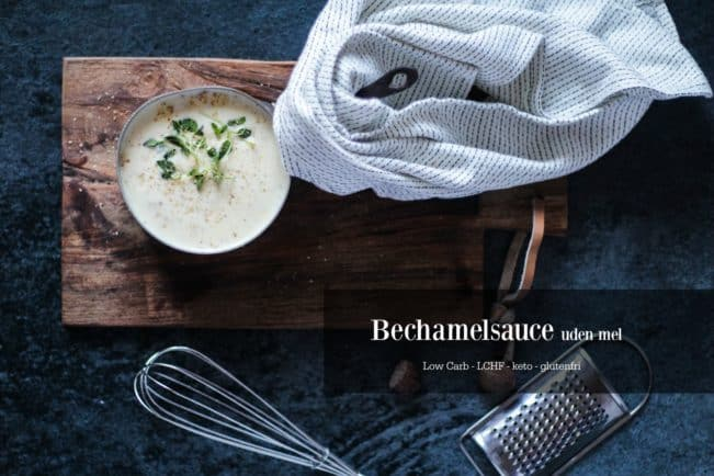 Bechamelsauce opskrift uden mel - sådan laver du low carb / LCHF bechamelsauce