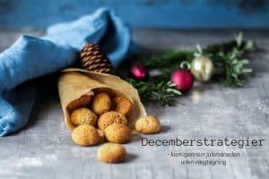 Decemberstrategier - kom igennem julemåneden uden vægtøgning