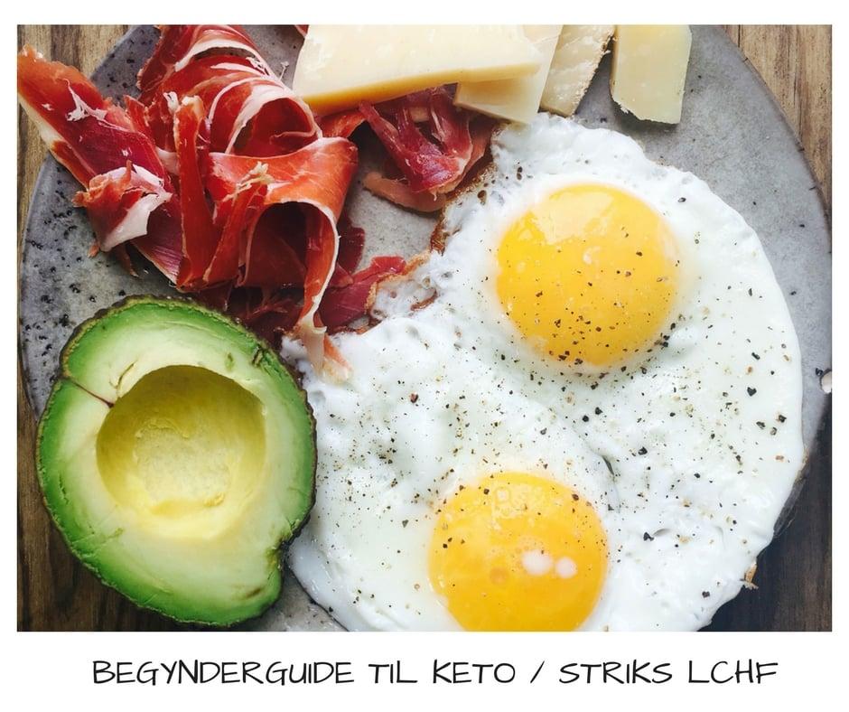 KETO - begynderguide til keto og striks LCHF. Komplet guide til vægttab med keto og LCHF