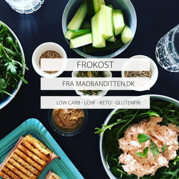 FROKOST OPSKRIFTER FRA MADBANDITTEN - LOW CARB - LCHF - KETO - GLUTENFRI