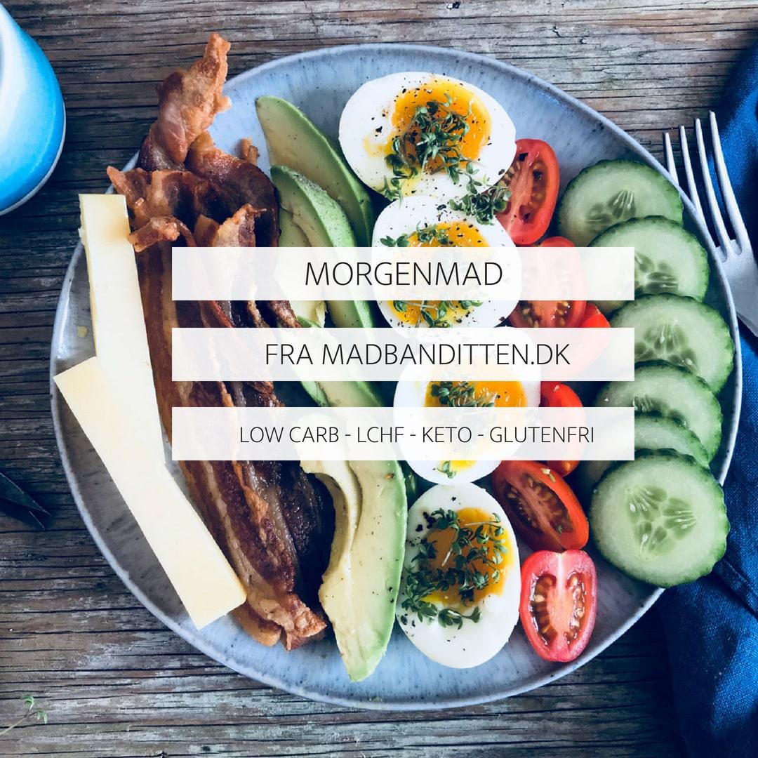 MORGENMAD FRA MADBANDITTEN - LOW CARB - LCHF - KETO - GLUTENFRI
