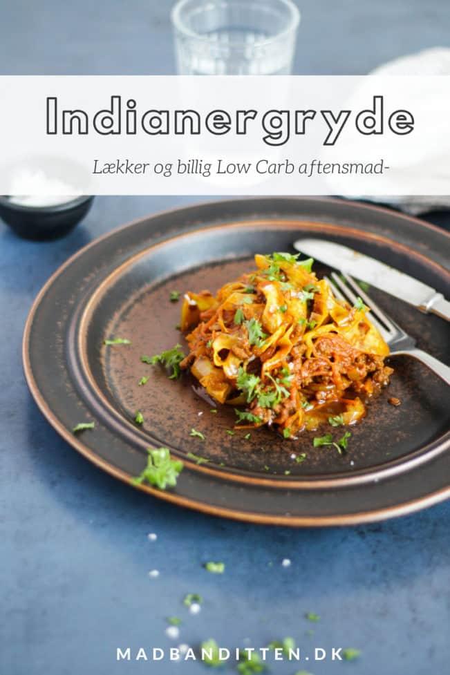 Indianergryde - lækker, billig og helt vildt velsmagende Low Carb aftensmad