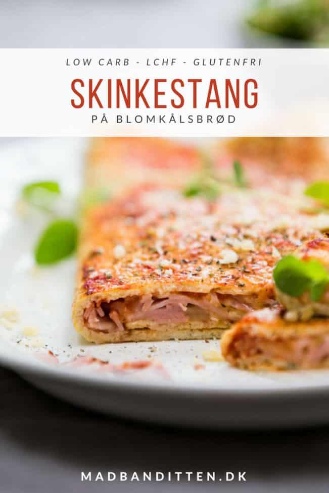 Skinkestang - opskrift på skinkestang lavet på blomkålsbrød. Low carb, LCHF, Keto og glutenfri.