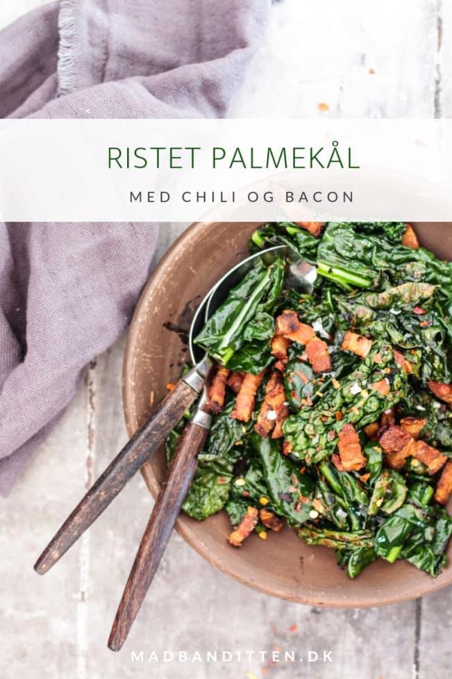 Ristet palmekål med chili og bacon - dejlig opskrift med palmekål
