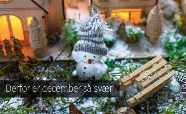 Derfor er december så svær