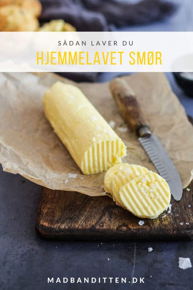 Hjemmelavet smør - nem opskrift på smør. Sådan laver du dit eget smør derhjemme.