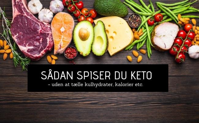 Jeg vil gerne spise KETO men orker ikke at tælle kulhydrater, kalorier etc.