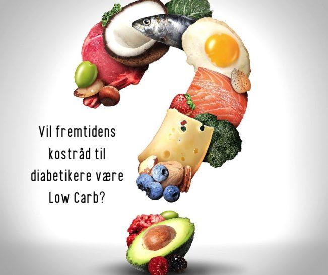 Vil fremtidens kostråd til diabetikere være Low Carb?
