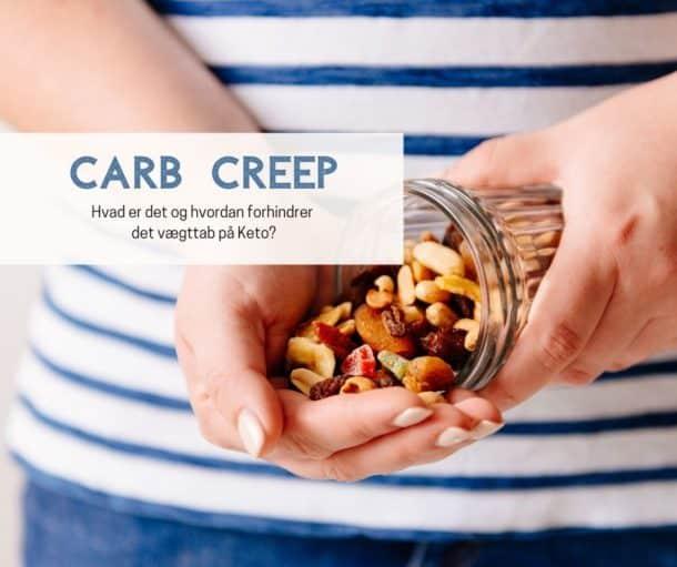 Carb creep - hvad er Carb Creep? Og hvordan forhindrer det vægttab på Keto?