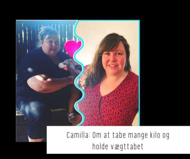 Camillas store vægttab - om at tabe mange kilo og holde vægten