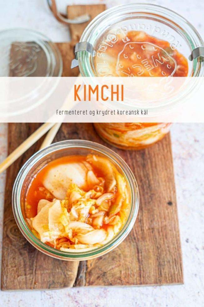 Kimchi - opskrift på fermenteret kål - den krydrede koreanske kål
